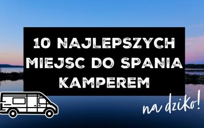 10 NAJEPSZYCH MIEJSC DO SPANIA KAMPEREM NA DZIKO